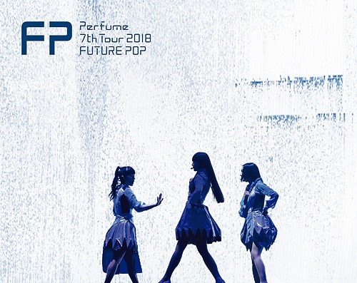 Perfume/Perfume 7th Tour 2018 「FUTURE POP」[첫회한정반][Blu-ray]
