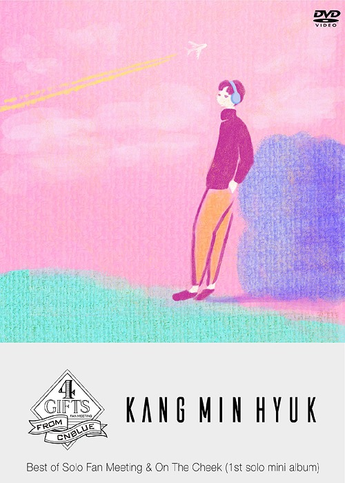 Kang Min-Hyuk (from CNBLUE)/4GIFTS~Best of Solo Fan Meeting & On The Cheek (1st solo mini album) [DVD+CD]